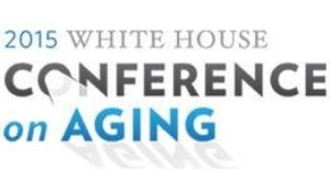 White House Conference on Aging 2015